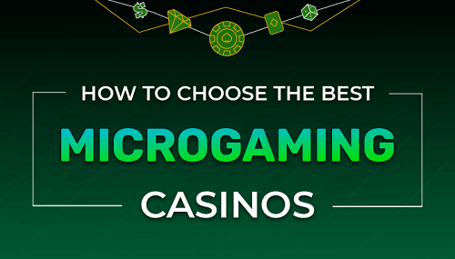 How We Choose The Best Microgaming Casinos